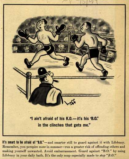 "Lever Brothers Company's Lifebuoy Soap – ""I ain't afraid of his K. O.-it's his 'B. O.' in the clinches that gets me."" (1944)"
