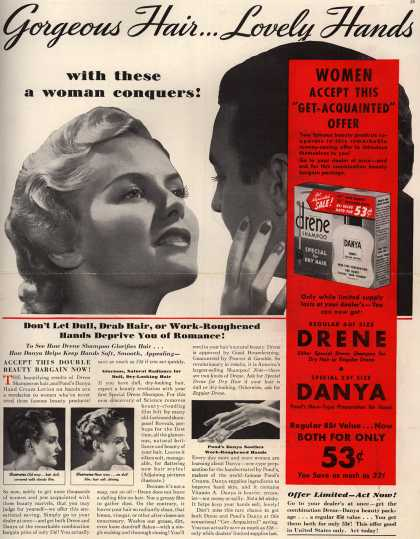Procter & Gamble Co.'s Drene Shampoo – Gorgeous Hair... Lovely Hands with these a woman conquers! Don't Let Dull, Drab Hair, or Work-Roughened Hands Deprive You of Romance (1939)