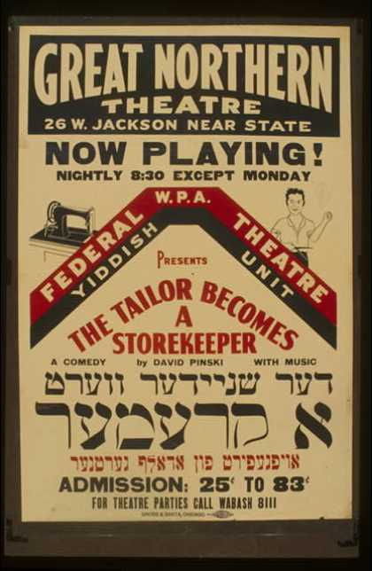 "Federal W.P.A. Theatre Yiddish Unit presents ""The tailor becomes a storekeeper"" – A comedy by David Pinski with music. (1936)"