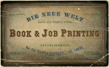 Die Neue Welt, Daily and Weekly Paper's books and job printing – Book & Job Printing