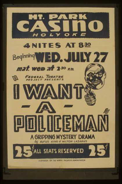 "Federal Theatre Project presents ""I want a policeman"" – A gripping mystery drama by Rufus King & Milton Lazarus. (1938)"