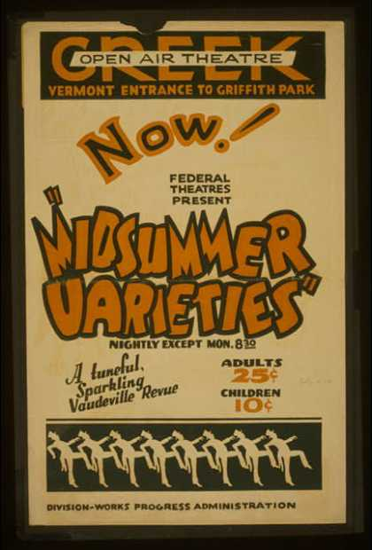 "Now! Federal Theatres present ""Midsummer varieties"" – A tuneful, sparkling vaudeville revue. (1936)"