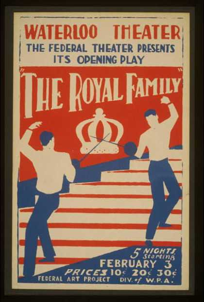 "The Federal Theater presents its opening play ""The royal family"" [at] Waterloo Theater. (1936)"