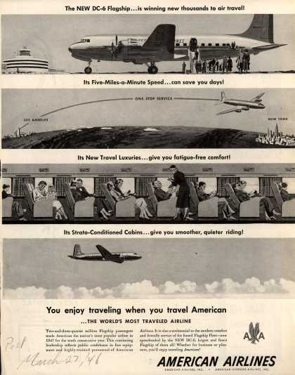 American Airlines – The NEW DC-6 Flagship... is Winning New Thousands to Air Travel! Its Five-Miles-A-Minute Speed... Can Save You Days! Its New Travel Luxuries... Give (1948)