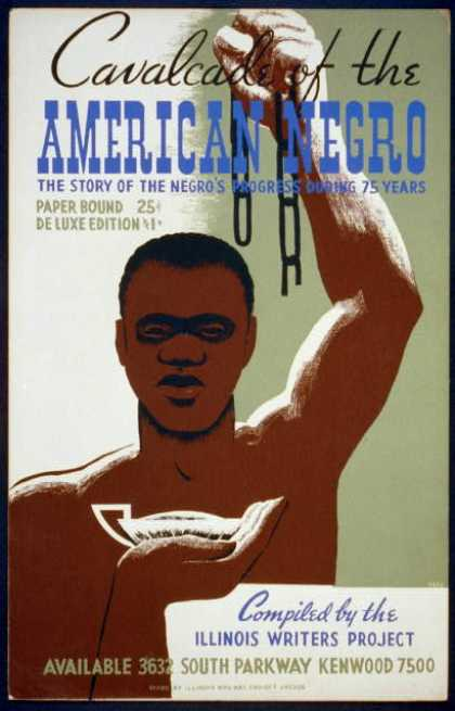 Cavalcade of the American negro – The story of the Negro's progress during 75 years, compiled by the Illinois Writers Project / Cleo. (1940)