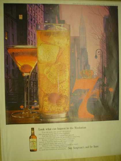 Seagrams 7 Whiskey. Look what can happen to the Manhattan (1962)
