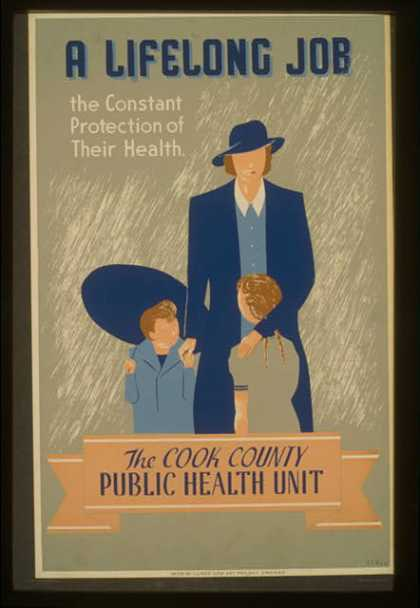 A lifelong job – the constant protection of their health – The Cook County Public Health Unit / E.S. Reid. (1936)