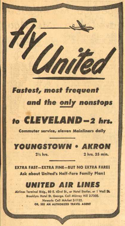United Air Lines – fly United. Fastest, most frequent and the only nonstops to Cleveland-2 hrs. (1949)
