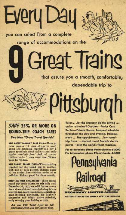 Pennsylvania Railroad's Pittsburgh – Everyday you can select from a complete range of accommodations on the 9 Great Trains that assure you a smooth, comfortable, dependable trip to Pittsb (1952)