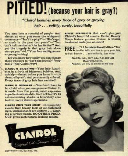 Clairol Incorporated's Clairol Shampoo Tint – Pitied! (because your hair is gray?) (1944)