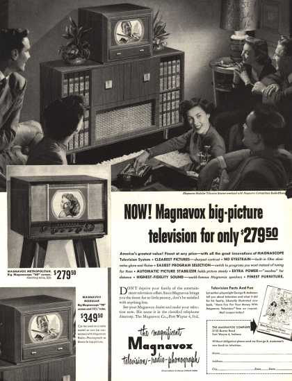 Magnavox Company&#8217;s Television &#8211; Now! Magnavox big-picture television for only $279.50 (1949)