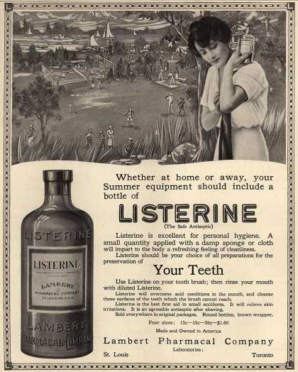 Lambert Pharmacal Company's Listerine – Whether at home or away, your Summer equipment should include a bottle of Listerine (1915)