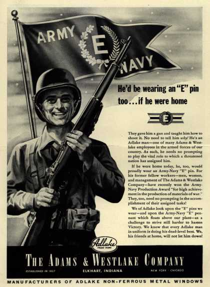 "Adams & Westlake Co.'s Army Navy ""E"" – He'd be wearing an ""E"" pin too... if he were home (1943)"