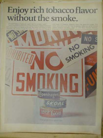 Tobacco. Copenhagen, Skoal, Happy Days. Rich tobacco flavor with out the smoke. (1970)