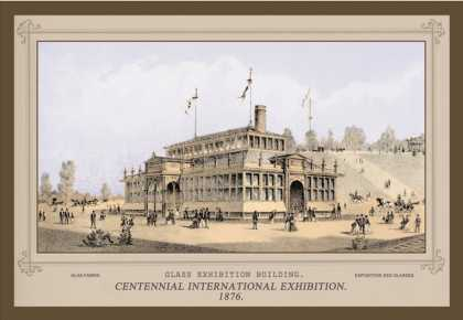 Glass Exhibition Building, Centennial International Exhibition (1876)