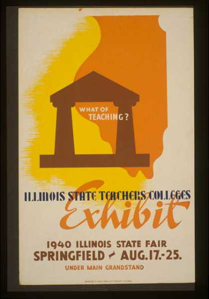 What of teaching? – Illinois state teachers colleges exhibit. (1940)