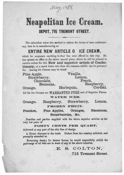 Neapolitan ice cream ... The subscriber takes this method to inform the lovers of rare confectionary, that he is manufacturing an entire new article o (1868)