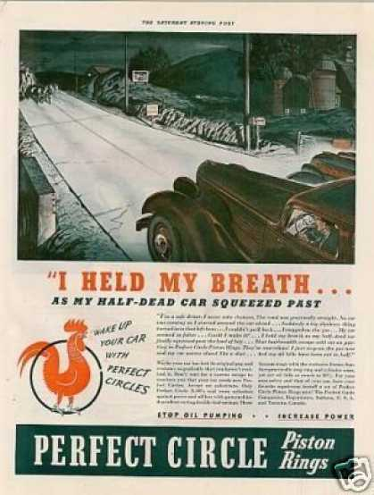 "Perfect Circle Piston Rings Ad ""I Held My Breath.. (1939)"