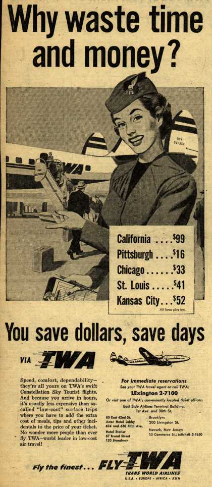 Trans World Airlines – Why waste time and money? (1954)