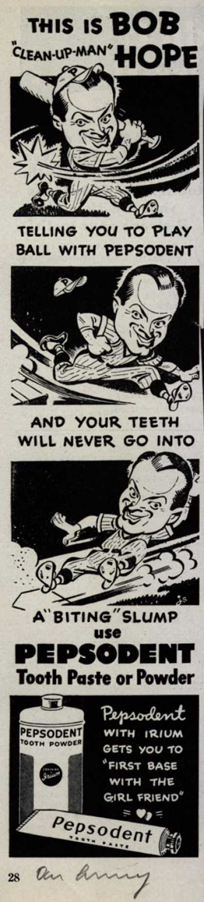 "Pepsodent Company's tooth paste, tooth powder – This is BOB ""Clean-Up-Man"" HOPE (1942)"