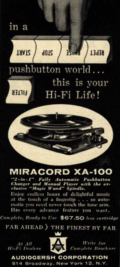Audiogersh Corporation's Miracord XA-100 – In a pushbutton world...this is your Hi-Fi Life (1956)