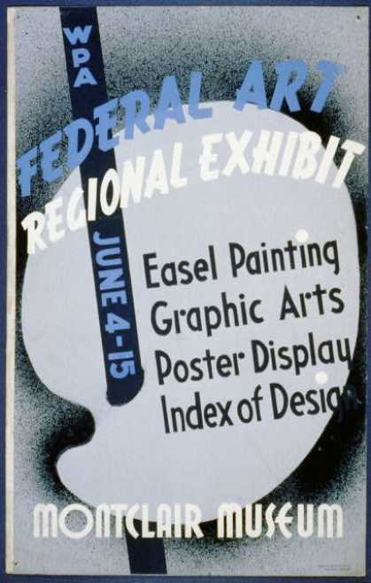 WPA federal art regional exhibit, Montclair Museum – Easel painting, graphic arts, poster display, index of design. (1936)