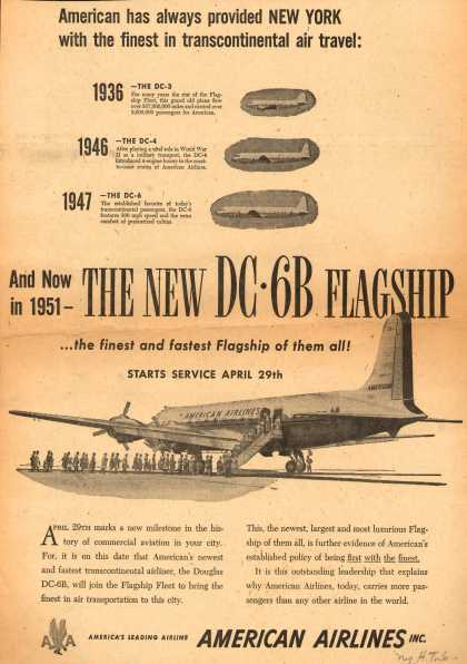 American Airlines – And Now in 1951 – The New DC-6B Flagship ...the Finest and Fastest Flagship of Them All! Starts Service April 29th. (1951)
