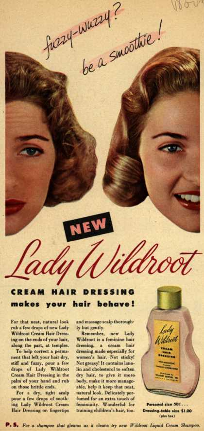 Wildroot Company's Lady Wildroot Cream Hair Dressing – Fuzzy-wuzzy? Be a smoothie (1951)