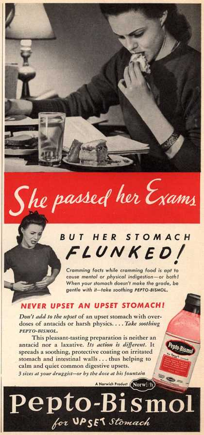 Norwich Pharmacal Co.'s Pepto-Bismol – She passed her Exams but her stomach Flunked (1946)