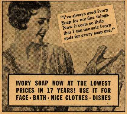 Procter & Gamble Co.'s Ivory Soap – Ivory Soap Now At The Lowest Prices In 17 Years! Use It For Face, Bath, Nice Clothes, Dishes (1932)