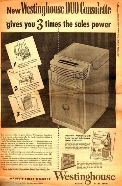 Westinghouse Electric Corporation's Westinghouse consolette – New Westinghouse DUO consolette gives you 3 times the sales power. (1947)