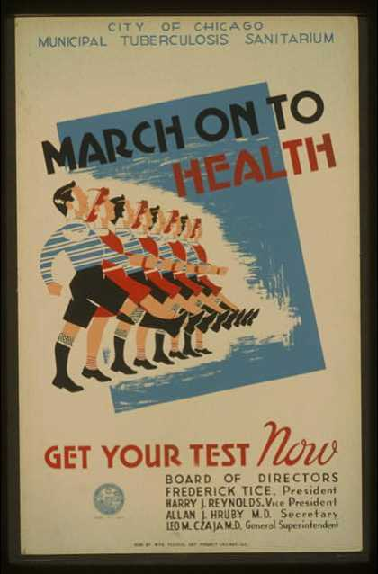 March on to health – Get your test now – City of Chicago Municipal Tuburculosis Sanitarium. (1936)