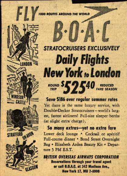 British Overseas Airways Corporation's London – FLY BOAC Stratocruisers Exclusively Daily Flights New York to London $525.40 (1952)