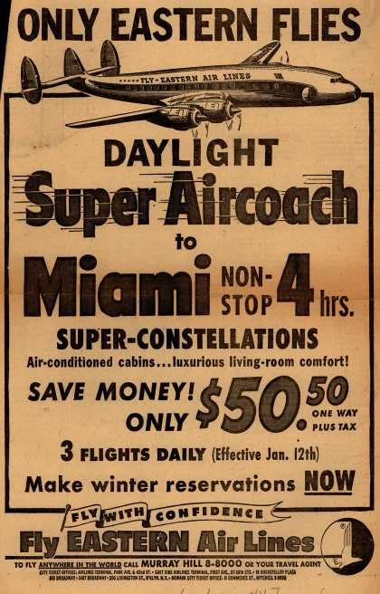 Eastern Air Line's Service to Miami – Only Eastern Flies Daylight Super Aircoach to Miami Non-Stop 4 Hours Super-Constellations. (1953)