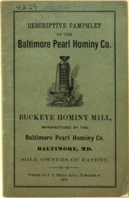 Baltimore Pearl Hominy Co.'s Buckeye Hominy Mill – Descriptive Pamphlet of the Baltimore Pearl Hominy Co. (1876)