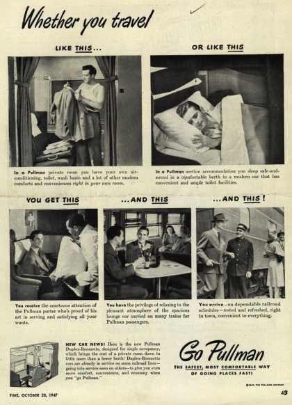 Pullman Company – Whether you travel Like This... Or Like This, You Get This ...And This ...And This (1947)