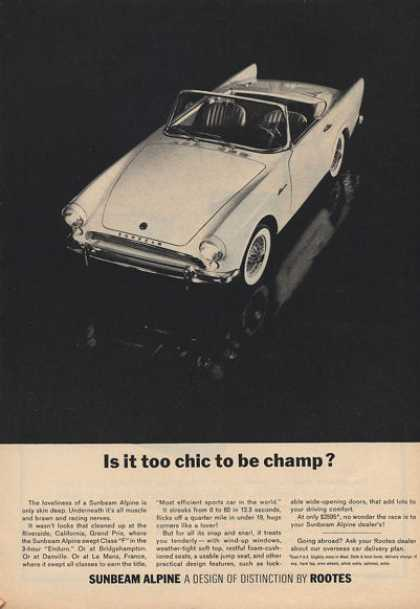 Rootes Sunbeam Alpine Ad Is It To Chic To Be Champ (1963)