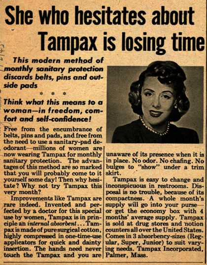 Tampax's Tampons – She who hesitates about Tampax is losing time (1945)