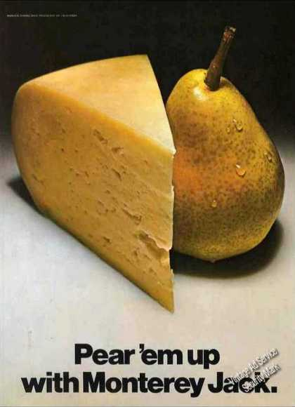 Pear 'em Up With Monterey Jack Beautiful Cheese (1971)