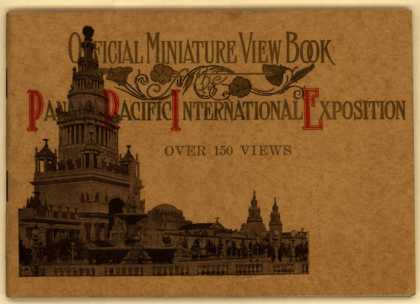 Panama Pacific International Exposition's Panama Pacific International Expo – Official Miniature View Book: Over 150 Views (1915)