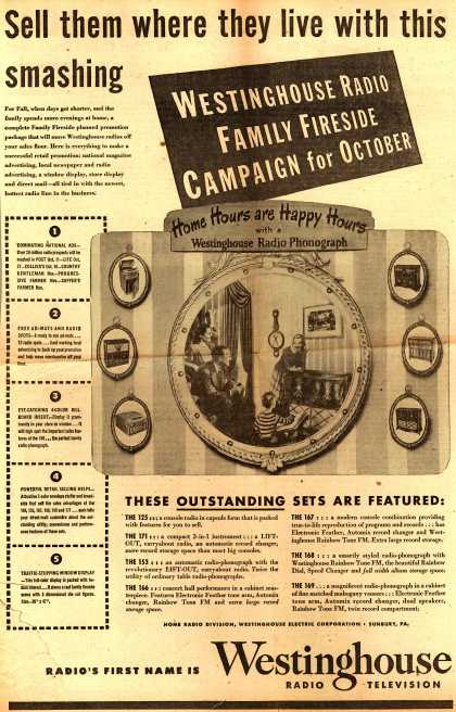 Westinghouse Electric Corporation's Westinghouse Radio Family Fireside Campaign – Sell them where they live with this smashing Westinghouse Radio Family Fireside Campaign for October (1947)
