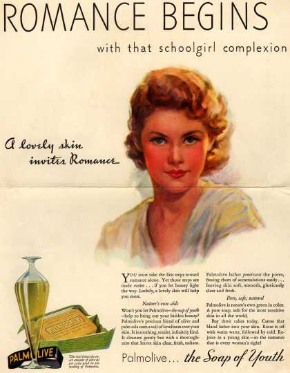 Palmolive Company's Palmolive Soap – Romance Begins with that schoolgirl complexion. A lovely skin invites Romance. (1933)