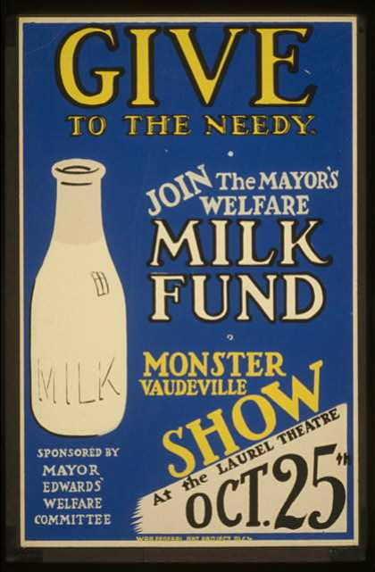 Give to the needy – Join the mayor's welfare milk fund – Monster vaudeville show at the Laurel Theatre. (1936)