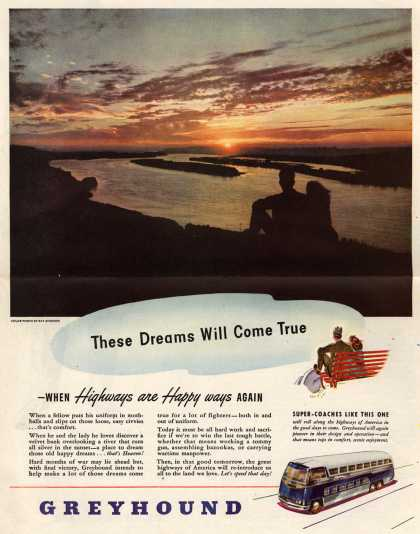 Greyhound – These Dreams Will Come True – When Highways are Happy ways Again (1945)