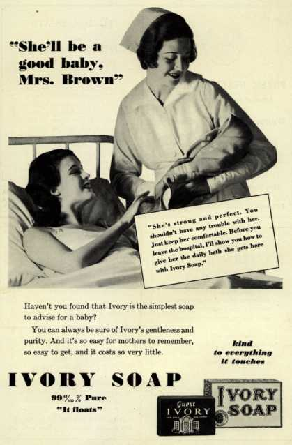 "Procter & Gamble Co.'s Ivory Soap – ""She'll be a good baby, Mrs. Brown"" (1932)"