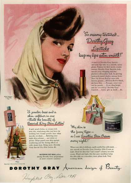 "Dorothy Gray – ""So creamy-textured.. Dorothy Gray Lipsticks keep my lips satin-smooth!"" (1941)"