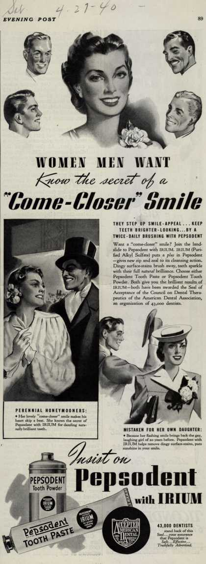 "Pepsodent Company's tooth paste, tooth powder – WOMEN MEN WANT Know the secret of a ""Come Closer"" Smile (1940)"