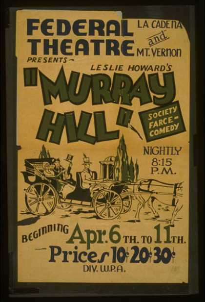 "Federal Theatre, La Cadena and Mt. Vernon, presents Leslie Howard's ""Murray Hill"" – Society farce-comedy. (1936)"
