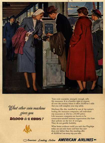 American Airlines – What other coin machine gives you 20,000 to 1 odds? (1950)