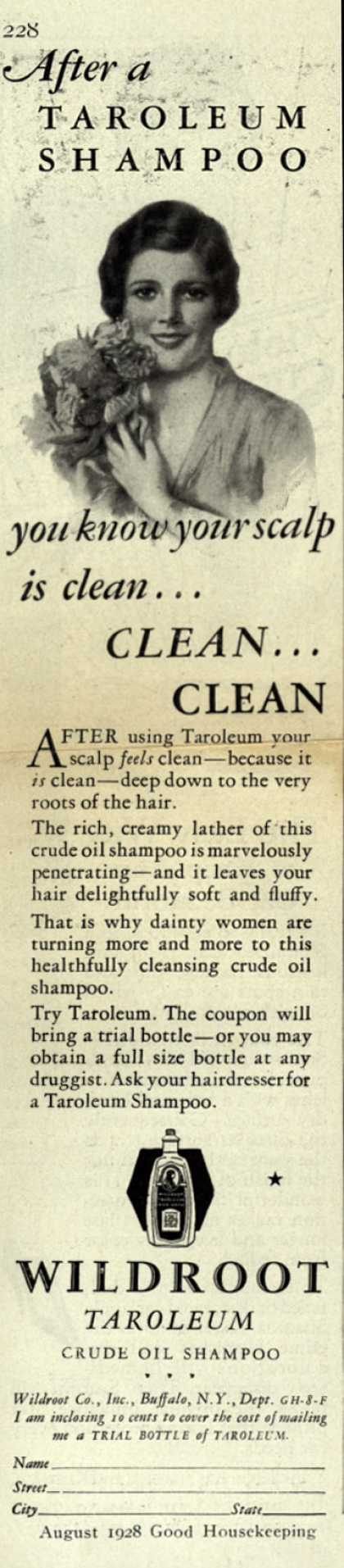 Wildroot Company's Wildroot Taroleum Crude Oil Shampoo – After a Taroleum Shampoo you know your scalp is clean... Clean... Clean (1928)